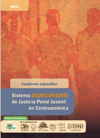 http://Cuaderno%20educativo%20–%20Sistema%20especializado%20de%20justicia%20penal%20Juvenil%20en%20Centroamérica.